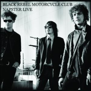 Black Rebel Motorcycle Club альбом NapsterLive Session