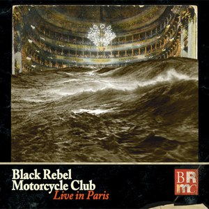 Black Rebel Motorcycle Club альбом LIVE In Paris