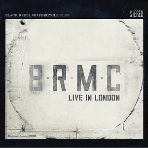 Black Rebel Motorcycle Club альбом Live In London