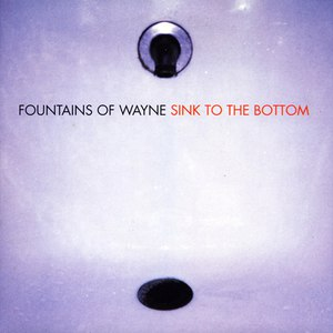 Fountains Of Wayne альбом Sink to the Bottom