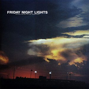 Explosions In The Sky альбом Friday Night Lights: Original Motion Picture Soundtrack