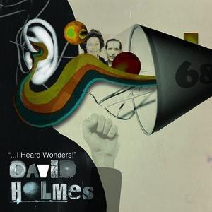 David Holmes альбом I Heard Wonders