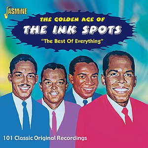 The Ink Spots альбом The Golden Age of The Ink Spots -The Best of Everything