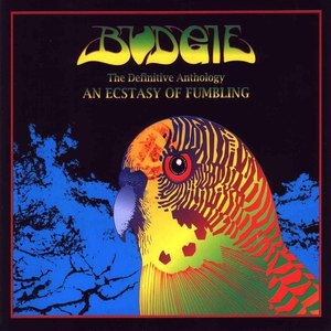 Budgie альбом The Definitive Anthology: An Ecstasy Of Fumbling