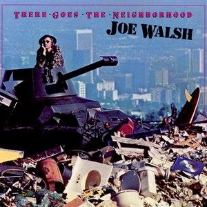Joe Walsh альбом There Goes The Neighborhood