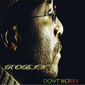 ROBIN альбом Don't Worry