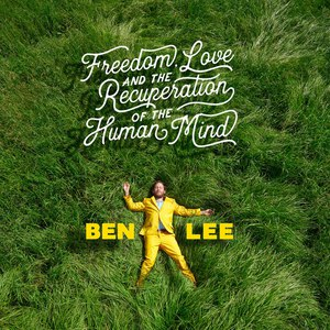 Ben Lee альбом Freedom, Love, And The Recuperation Of The Human Mind