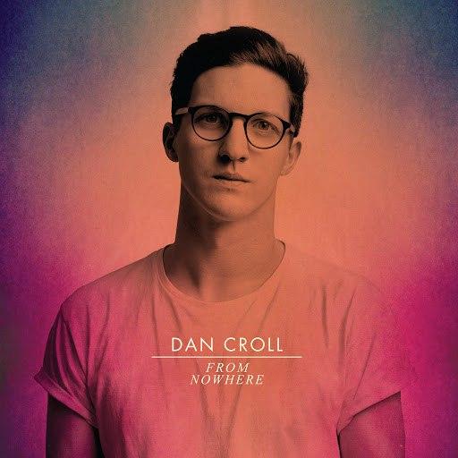 Dan Croll альбом From Nowhere