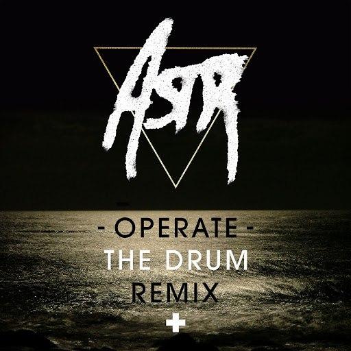 ASTR альбом Operate (The-Drum Remix)
