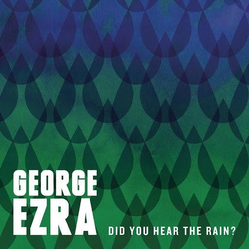 George Ezra альбом Did You Hear the Rain?
