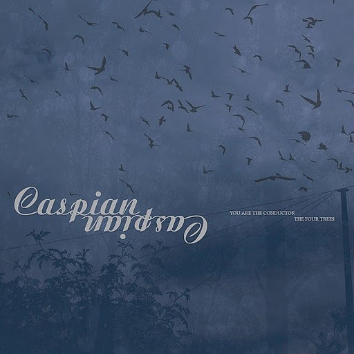 Caspian альбом You Are The Conductor & The Four Trees (Remastered)