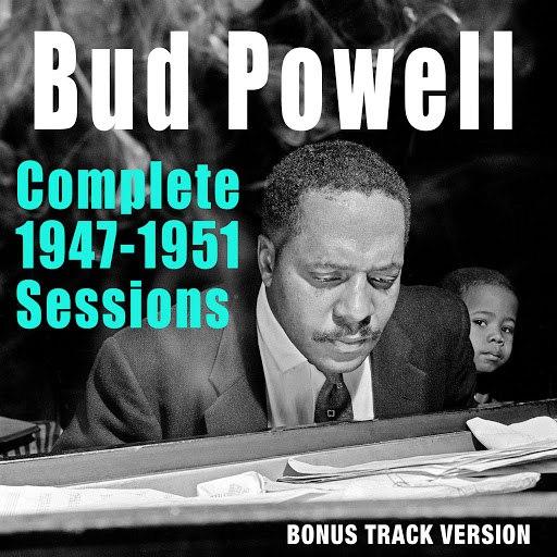 Bud Powell альбом Complete 1947-1951 Sessions (Bonus Track Version)