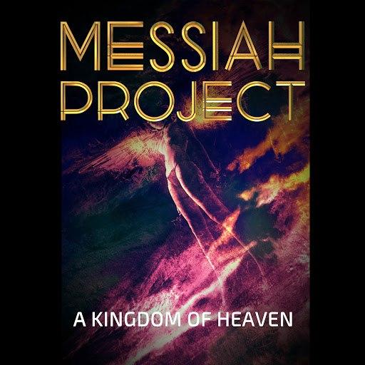 Messiah Project альбом A Kingdom of Heaven
