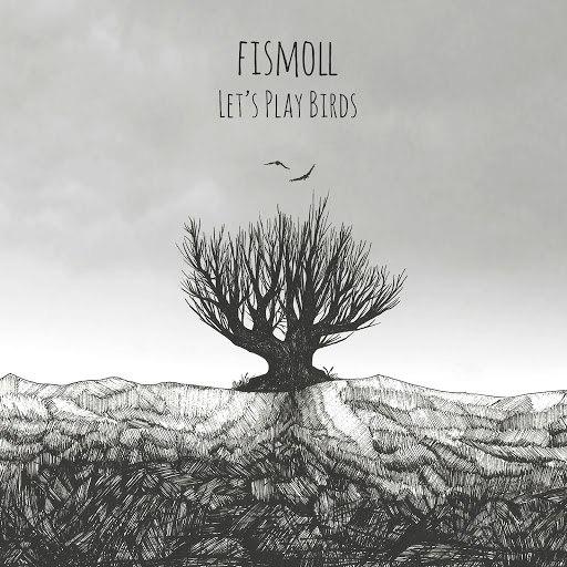 Fismoll альбом Let's Play Birds