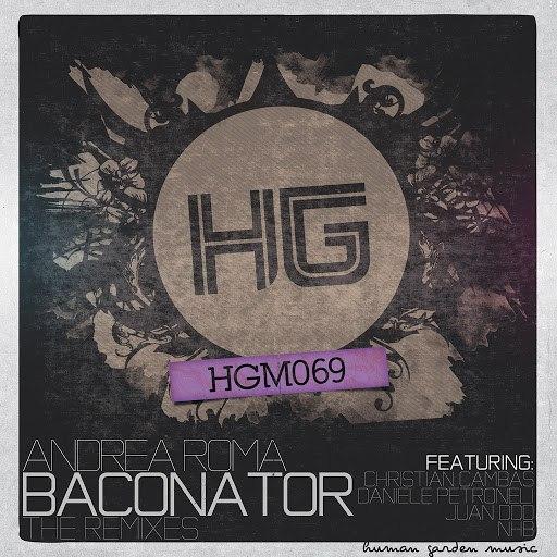 Andrea Roma альбом Baconator (Remixes)