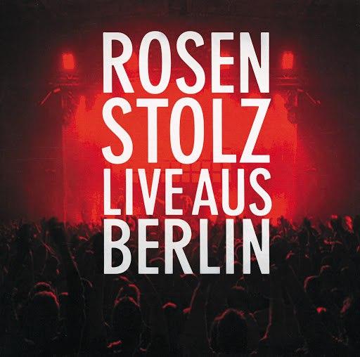 Rosenstolz альбом Live aus Berlin
