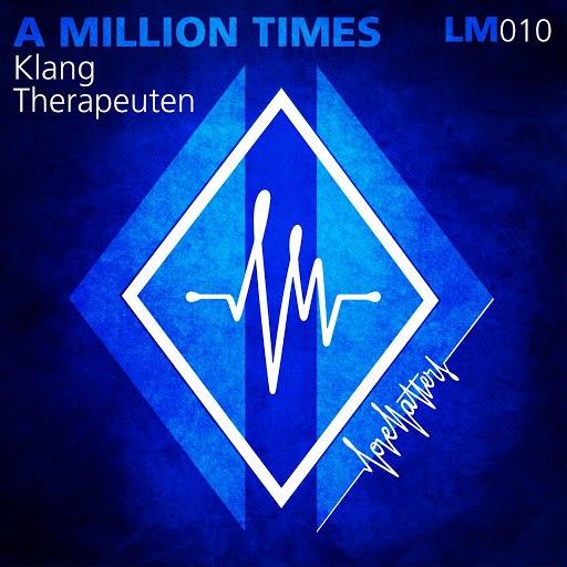 KlangTherapeuten альбом A Millon Times feat. AlexChristov