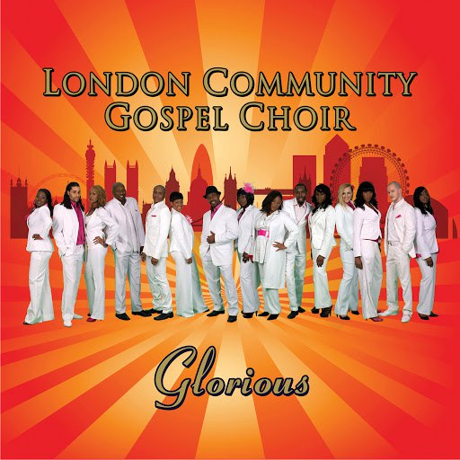 London Community Gospel Choir альбом London Community Gospel Choir