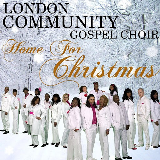 London Community Gospel Choir альбом Home For Christmas