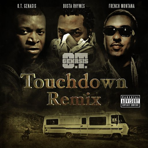 O.T. Genasis альбом Touchdown Remix (feat. Busta Rhymes & French Montana)