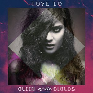 Tove Lo альбом Queen of the Clouds