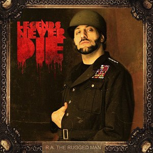 R.A. The Rugged Man альбом Legends Never Die
