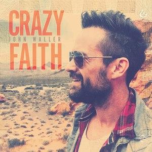 John Waller альбом Crazy Faith