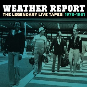 Weather Report альбом The Legendary Live Tapes 1978-1981