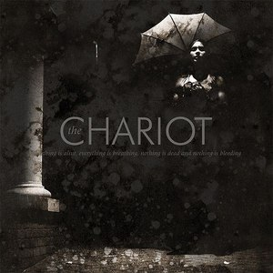 The Chariot альбом Everything Is Alive, Everything is Breathing, Nothing Is Dead, and Nothing Is Bleeding