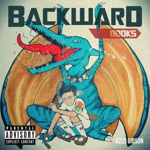 Azizi Gibson альбом Backward Books