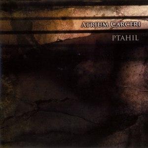 Atrium Carceri альбом Ptahil