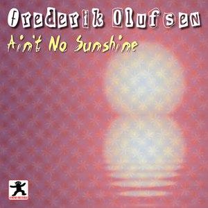 Frederik Olufsen альбом Ain't No Sunshine