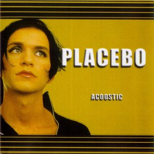 Placebo альбом Acoustic