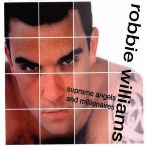 Robbie Williams альбом Supreme Angels and Millionaires