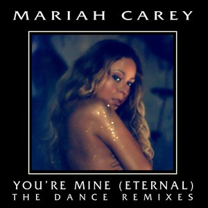 Mariah Carey альбом You're Mine (Eternal) [The Dance Remixes]