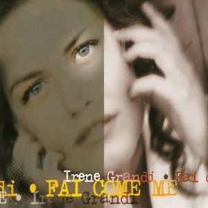 Irene Grandi альбом Fai come me