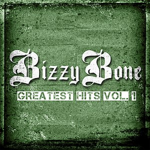 Bizzy Bone альбом Greatest Hits vol. 1