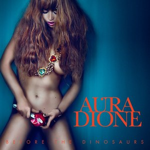 Aura Dione альбом Before The Dinosaurs