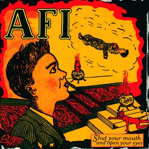 AFI альбом Shut Your Mouth and Open Your Eyes