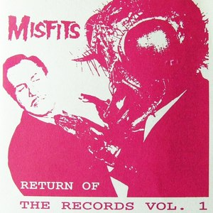 Misfits альбом Return of the Records, Volume 1