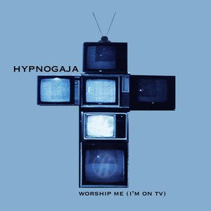 Hypnogaja альбом Worship Me (I'm On TV) - EP