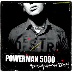 Powerman 5000 альбом Destroy What You Enjoy