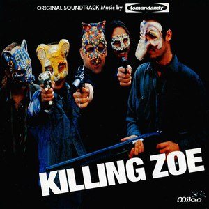Tomandandy альбом Killing Zoe
