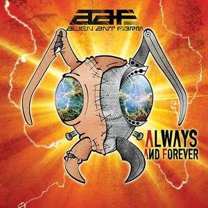 Alien Ant Farm альбом Always And Forever