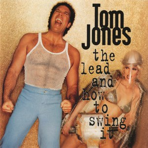 Tom Jones альбом The Lead And How To Swing It