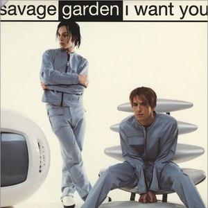 Savage Garden альбом I Want You