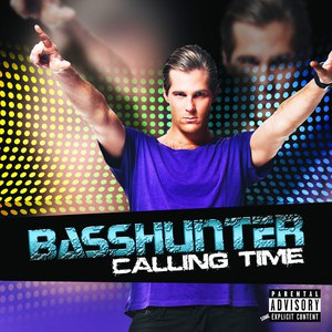 Basshunter альбом Calling Time