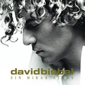 David Bisbal альбом Sin Mirar Atras