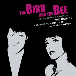 The Bird and the Bee альбом Interpreting the Masters Volume 1: A Tribute to Daryl Hall and John Oates