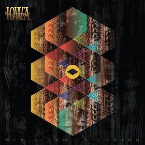 Iowa альбом Never Saw It Coming